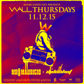 WALLmiami Thursdays w/ Mr. Mauricio + Dj Don Hot 11.12.15